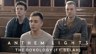 Repeat youtube video The Doxology | Anthem Lights ft. Selah