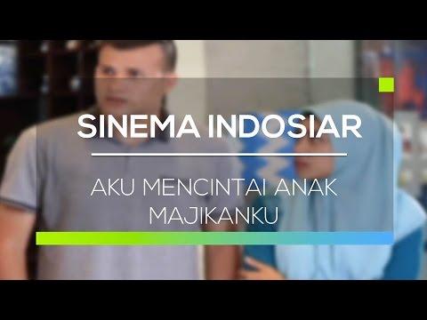 Sinema Indosiar Aku Mencintai Anak Majikanku