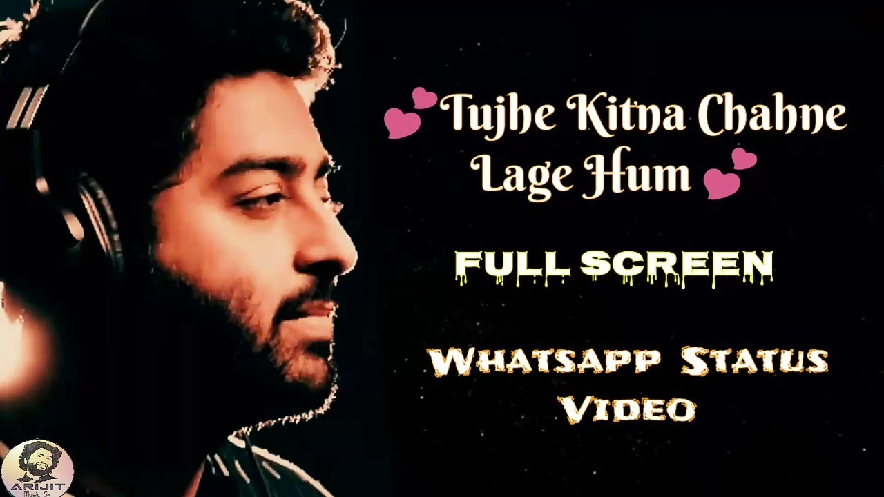 Arijit Singh Tujhe Kitna Chahne Lage Whatsapp Status Full