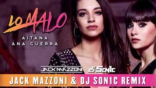 Aitana, Ana Guerra - Lo Malo (Jack Mazzoni & Dj Son1c Remix)