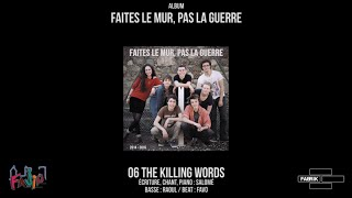 06 - THE KILLING WORDS - Faites le mur pas la guerre