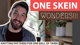 Knitting Patterns for ONE BALL OF YARN   One Skein Wonders for ALL SKILL LEVELS!