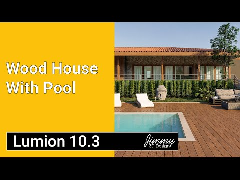 LUMION 10.3 - WOOD HOUSE WITH POOL