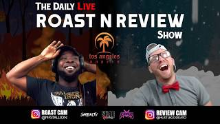 The Daily Roast-N-Review Show #20 Friday 6.22.18