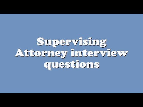 Supervising Attorney interview questions