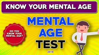 MENTAL AGE TEST (2018): WHAT IS YOUR MENTAL AGE?