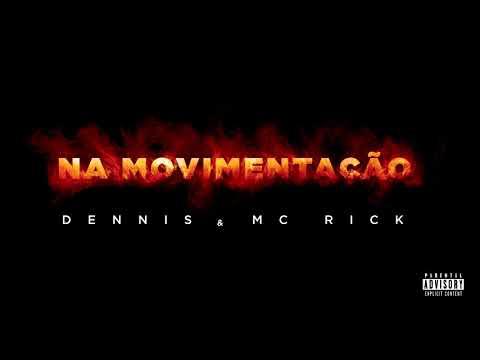 Dennis & MC Rick – Na Movimentação (Letra)