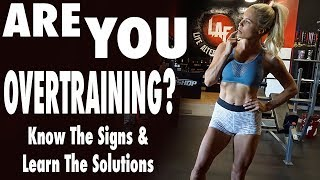 Overtraining Signs & Solutions