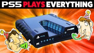 PlayStation 5 Will Play Everything?! - Hot Take