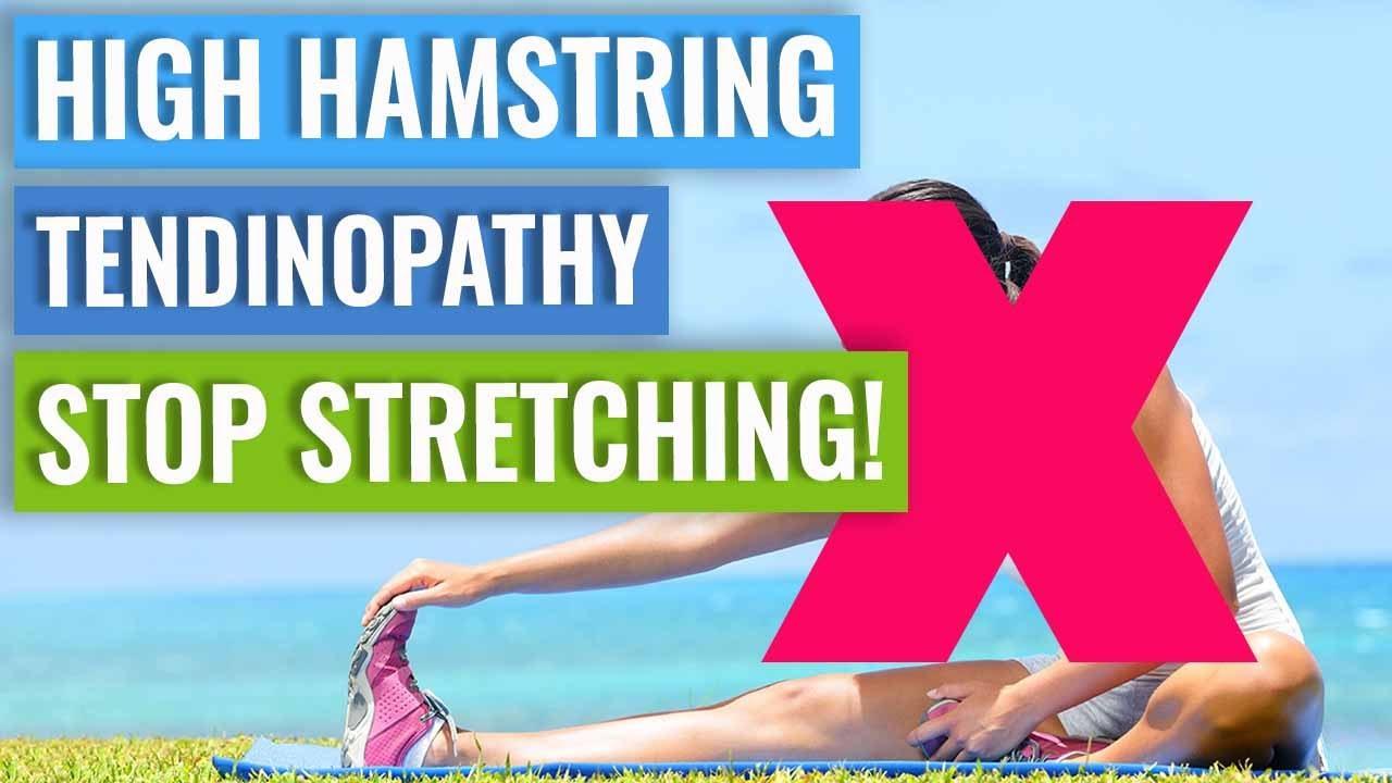 High Hamstring Tendinopathy - DON'T Stretch It!