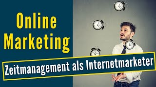 Online-Marketing: Zeitmanagement als Internetmarketer (Video 5/7)