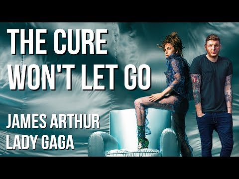 Lady Gaga Vs James Arthur - The Cure Wont Let GoMashup