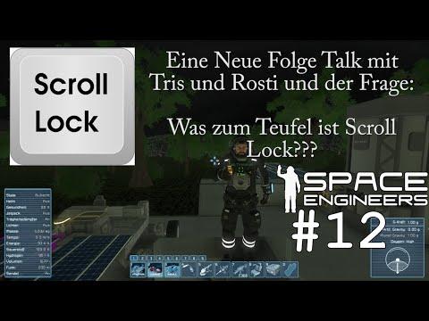 SPACE ENGINEERS #12 - Der Scroll Lock Knopp ☼ Let's Play Space Engineers [HD]