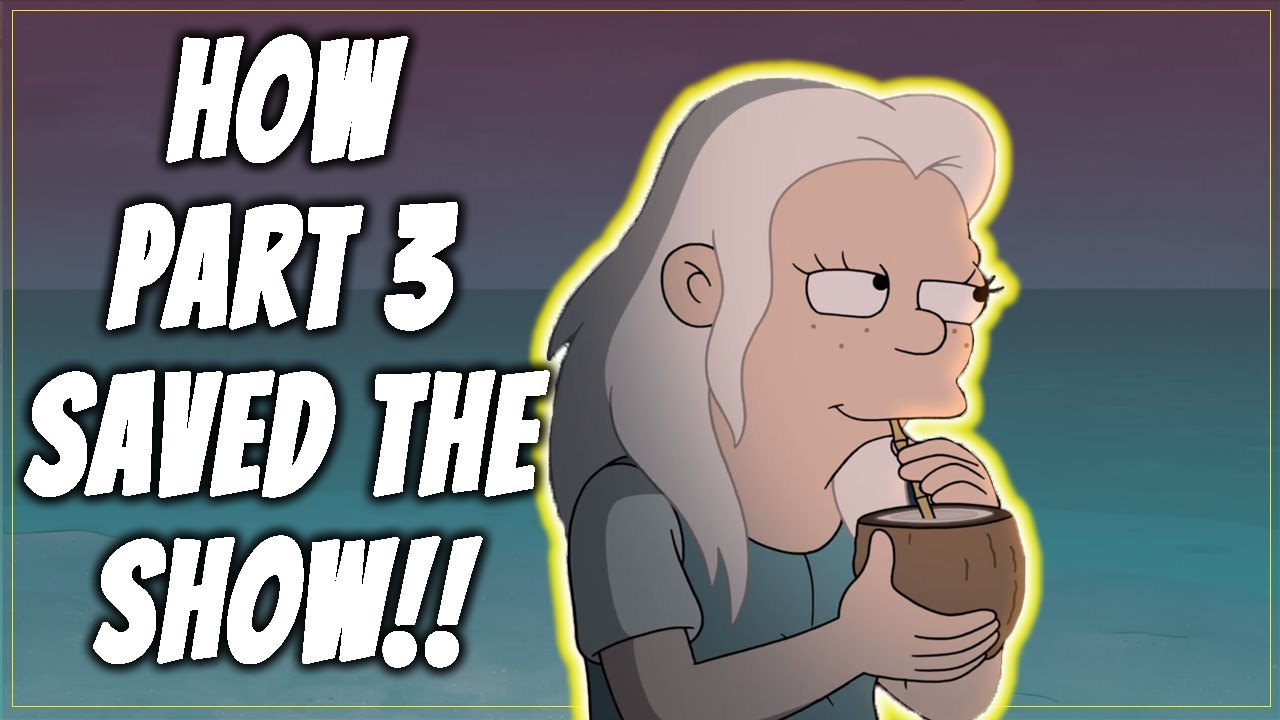 Saved the SHOW! Disenchantment Part 3 Review
