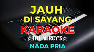 JAUH DISAYANG - The Mercy's    KARAOKE HD - Vocal Pria