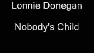 Lonnie Donegan - Nobodys Child