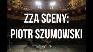 ZZA SCENY: Piotr Szumowski o swoim najgorszym występie