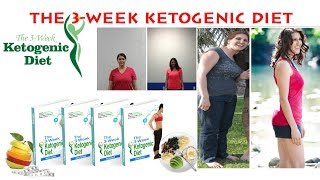 The 3 Week Ketogenic Diet Review-Does It really 100% Guarantee To Melt Fat Away or Scam?