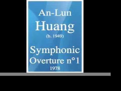 Huang An-Lun (b. 1949) : Symphonic Overture No. 1 (1978)