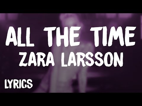 Zara Larsson - All The Time Letra