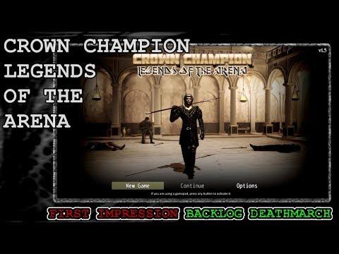 Crown Champion Legends of the Arena - First Impression Backlog Deathmarch |