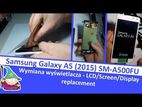 Samsung Galaxy A5 (2015) A500FU wymiana wyświetlacza \ LCD \ Screen \ Display replacement
