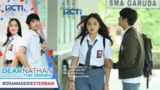 Video DEAR NATHAN THE SERIES - Kenapa Yaa Salma Seperti Menghindar Dari Nathan [18 Oktober 2017] download MP3, 3GP, MP4, WEBM, AVI, FLV Juli 2018