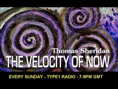 The Velocity of Now - Episode 2 - Hour 2 with Thomas Sheridan