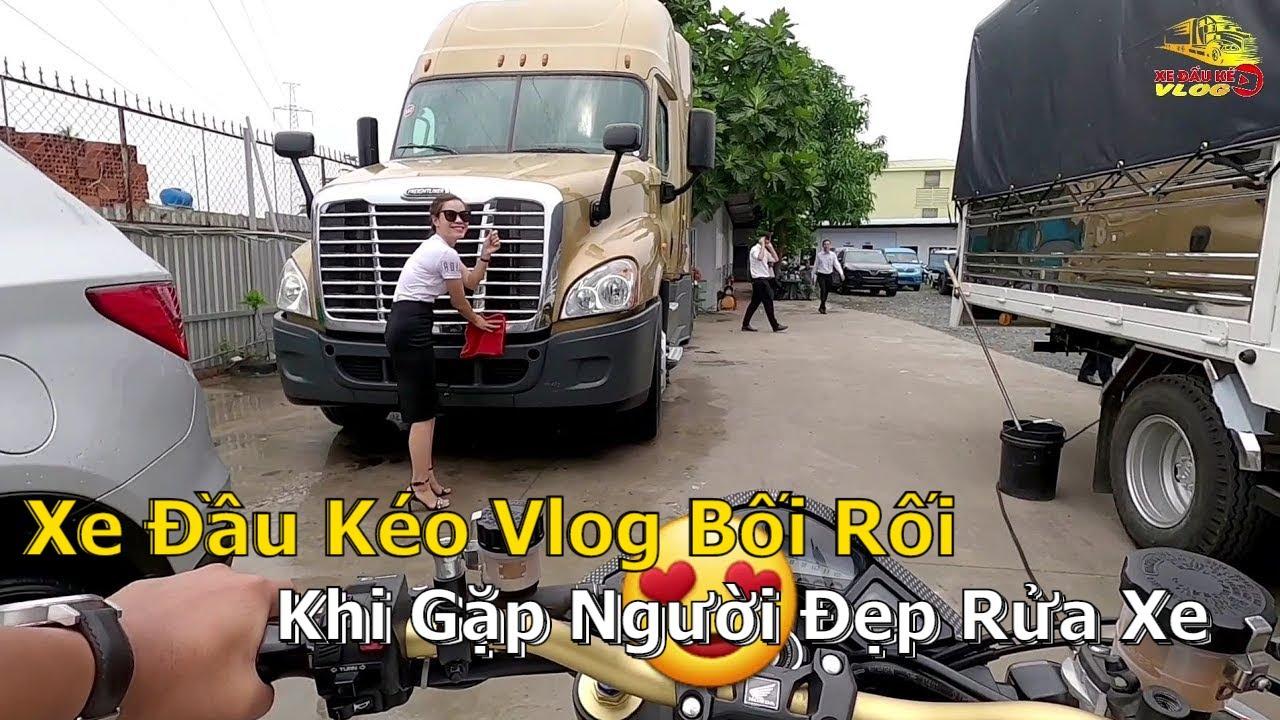 Xe Đầu Kéo Vlog Bối Rối Khi Gặp Người Đẹp Rửa Xe Đầu Kéo Mới Casscadia | Xe Đầu Kéo Vlog #120