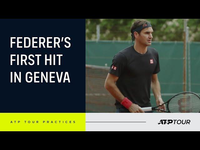 EXCLUSIVE: Federer's First Practice In Geneva