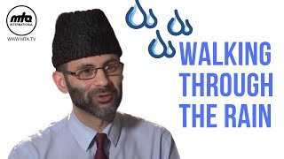 'Walking Through Heavy Rain' | Beloved Huzoor's Love and Compassion