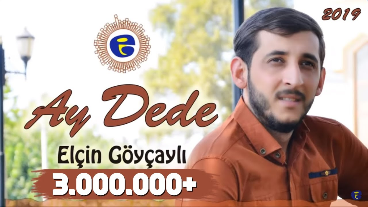 Elcin Goycayli - Ay Dede 2019