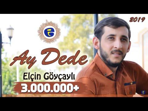 Elcin Goycayli - Ay Dede (Yeni XIT) 2019