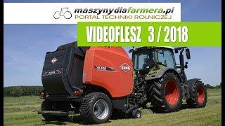 Maszyny rolnicze – co nowego? VIDEOFLESZ 3/2018 portalu maszynydlafarmera.pl