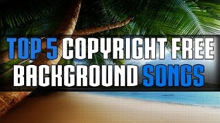 Top 5 Copyright free Background Songs (For Intro
