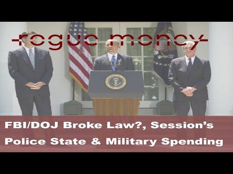 Rogue Mornings - FBI/DOJ Broke Law?, Session's Police State & Military Spending (5/18/2018)