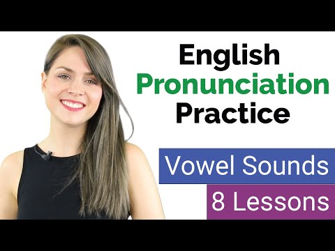 Practice Pronouncing English Vowels Sounds   Learn English Pronunciation   8 Lessons