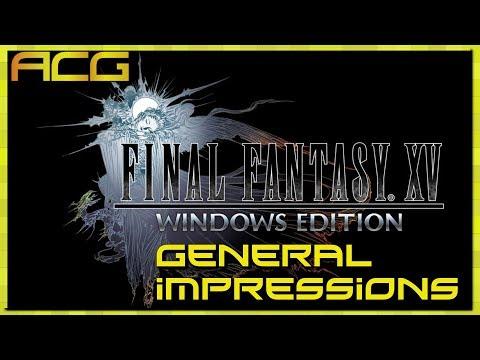 Final Fantasy XV Windows Edition General Impressions