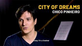 Chico Pinheiro • CITY OF DREAMS • Teaser