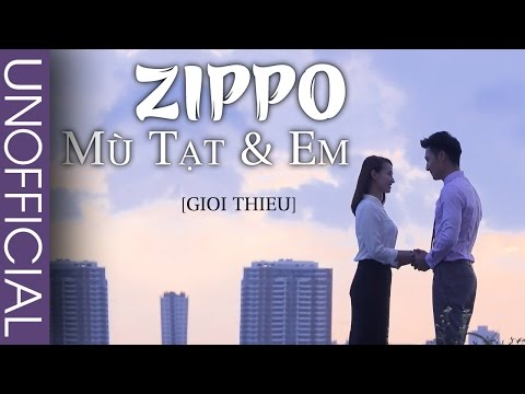 Zippo Mù Tạt và Em | Giới thiệu phim
