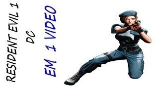Resident Evil 1 DC Jill Detonado COMPLETO em 1 Video !!
