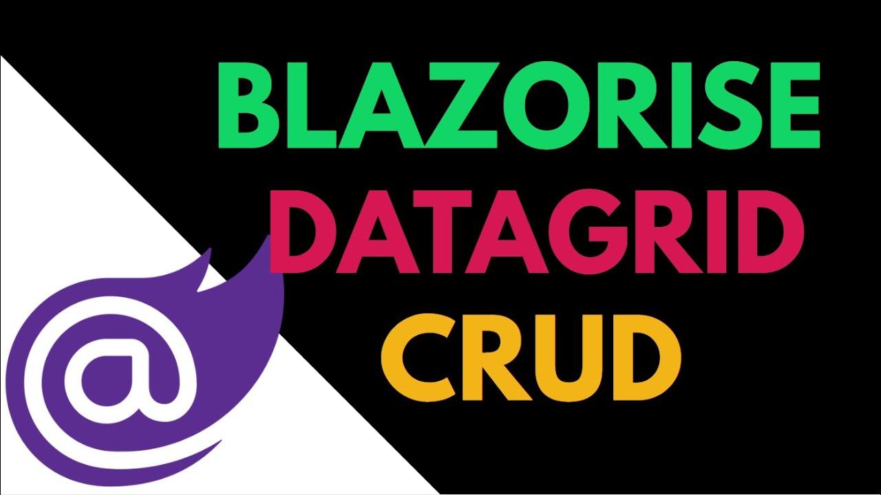 Blazorise DataGrid CRUD Operation in Blazor (Part-2)