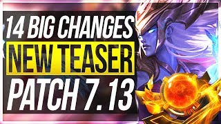 NEW TEASER & FEATURE!! - 14 BIG CHANGES & NEW OP CHAMPS | Patch 7.13 - League of Legends