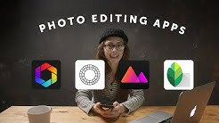 4 Must Have Apps For Editing Your Photos