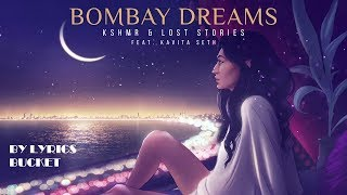 BOMBAY DREAMS - kshmr & Lost Stories [feat. Kavita Seth] (Lyrics Video)