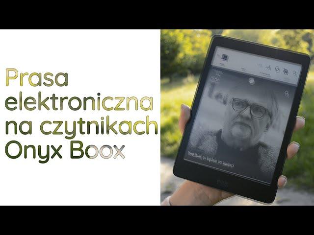 Ekologiczna, mobilna i przyjemna- czyli prasa elektroniczna na czytnikach Onyx Boox!