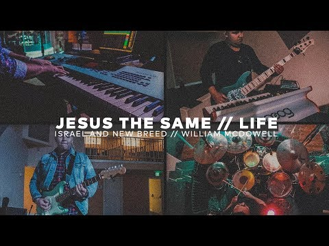 Jesus The Same // Israel And New Breed // Life // William McDowell // Cover
