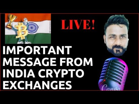 IMPORTANT MESSAGE FROM INDIAN CRYPTO CURRENCY EXCHANGES TO THE TRADERS