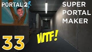 Super Portal Maker - WHAT THE F#%K IS THIS BULLSH#T?!! [#33] thumbnail