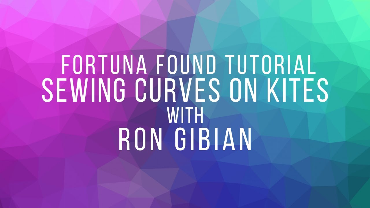 Sewing Curves on Kites - Tutorial with Ron Gibian